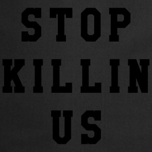 Stop killin us Tee shirts - Tablier de cuisine