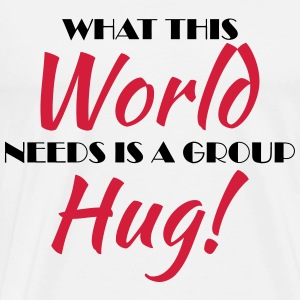 What this world needs is a group hug! Maglie a manica lunga - Maglietta Premium da uomo