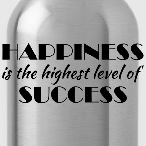 Happiness is the highest level of success T-shirts - Vattenflaska