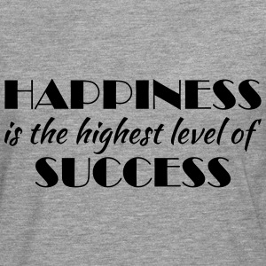Happiness is the highest level of success T-paidat - Miesten premium pitkähihainen t-paita