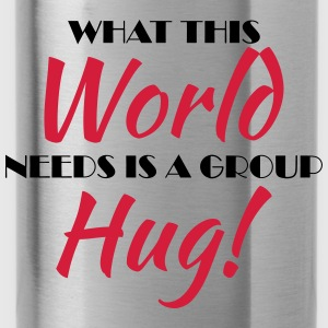 What this world needs is a group hug! Sports wear - Water Bottle