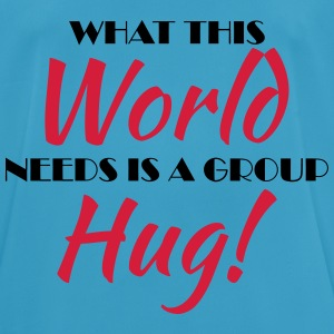 What this world needs is a group hug! Sports wear - Men's Breathable T-Shirt