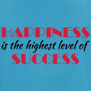 Happiness is the highest level of success Sportbekleidung - Männer T-Shirt atmungsaktiv