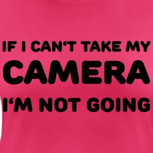 If I can't take my camera - I'm not going! Abbigliamento sportivo - Maglietta da donna traspirante