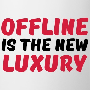 Offline is the new luxury T-Shirts - Mug