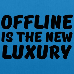 Offline is the new luxury Magliette - Borsa ecologica in tessuto