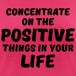 Concentrate on the positive things Sportsbeklædning - Dame T-shirt svedtransporterende