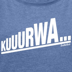 KURWA Francisco Evans ™ Hoodies & Sweatshirts - Women's T-shirt with rolled up sleeves