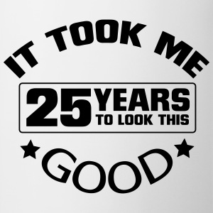 25 YEARS - AND SO BLATANT (B-DAY SHIRT) Sports wear - Mug