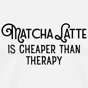 Matcha Latte Is Cheaper Than Therapy Mugs & Drinkware - Men's Premium T-Shirt