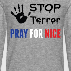 Stop Terror Pray For Nice T-Shirts - Men's Premium Longsleeve Shirt