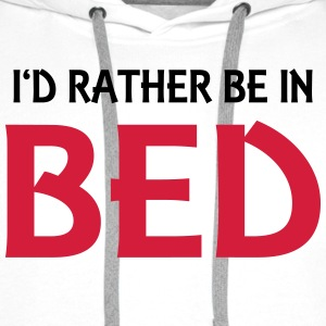 I'd rather be in bed T-shirts - Mannen Premium hoodie