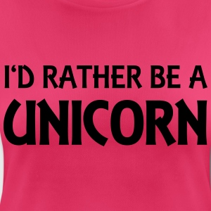 I'd rather be a unicorn Sportkleding - vrouwen T-shirt ademend