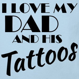 I love my dad and his tattos Baby Bodysuits - Kids' Organic T-shirt