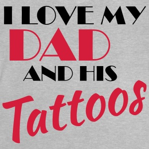 I love my dad and his tattos Shirts - Baby T-Shirt