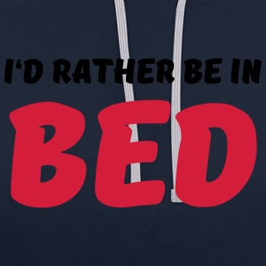 I'd rather be in bed Sportkleding - Contrast hoodie
