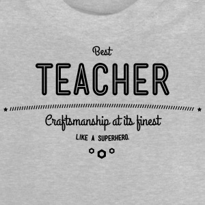 Best teacher - craftsmanship at its finest Shirts - Baby T-Shirt