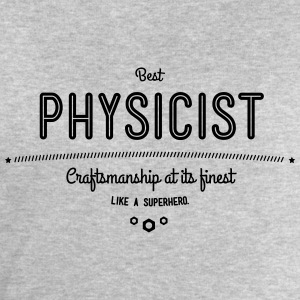 Best physicist - craftsmanship at its finest Shirts - Men's Sweatshirt by Stanley & Stella