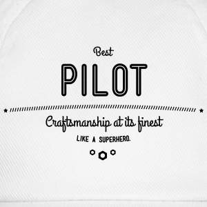 Best pilot - craftsmanship at its finest Shirts - Baseball Cap