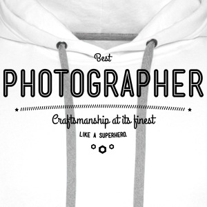 Best photographer - craftsmanship at its finest Shirts - Men's Premium Hoodie