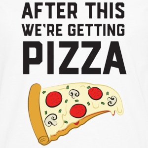 After This We're Getting Pizza Sportsbeklædning - Herre premium T-shirt med lange ærmer