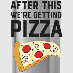 After This We're Getting Pizza T-Shirts - Trinkflasche