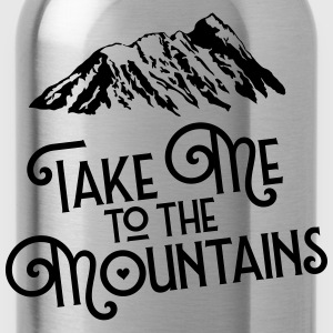 Take Me To The Mountains T-shirts - Vattenflaska