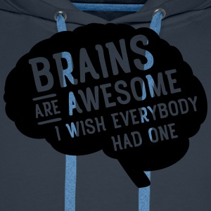 Brains Are Awesome - I Wish Everybody Had One Camisetas - Sudadera con capucha premium para hombre