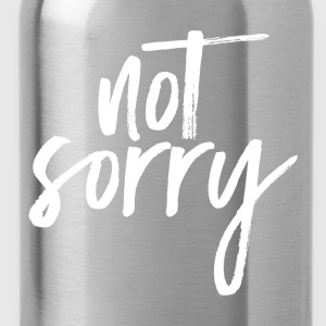 Not Sorry T-Shirts - Water Bottle