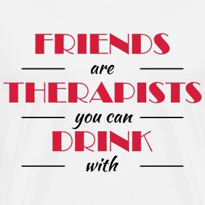Friends are therapists you can drink with Manga larga - Camiseta premium hombre