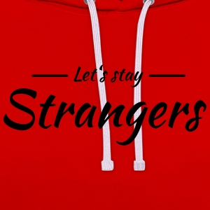Let's stay strangers Tee shirts - Sweat-shirt contraste