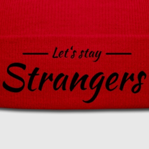 Let's stay strangers Tee shirts - Bonnet d'hiver