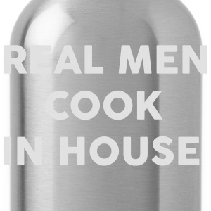 Real men Cook in house T-shirts - Drinkfles