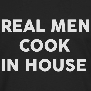 Real men Cook in house T-Shirts - Männer Premium Langarmshirt