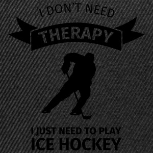I don't need therapy I just need to play ice hocke Tee shirts - Casquette snapback