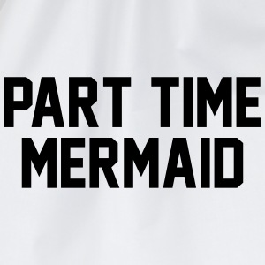 Part time mermaid T-shirts - Sportstaske