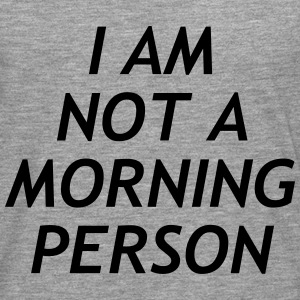 I am no a morning person T-skjorter - Premium langermet T-skjorte for menn