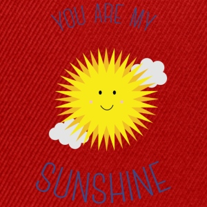 You are my sunshine Shirts - Snapback Cap