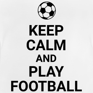 keep calm and play football Fussball Fußball Sport T-shirts - Baby-T-shirt