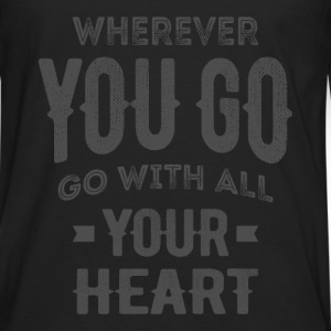 Your Heart - Inspirational Quotes. - Men's Premium Longsleeve Shirt