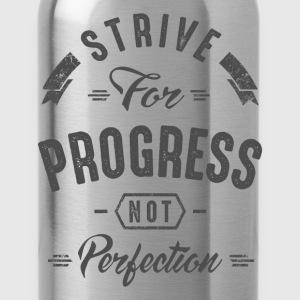 Strive For Progress - Inspirational Quotes. - Water Bottle
