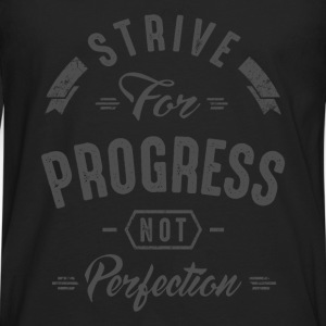 Strive For Progress - Inspirational Quotes. - Men's Premium Longsleeve Shirt