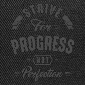 Strive For Progress - Inspirational Quotes. - Snapback Cap