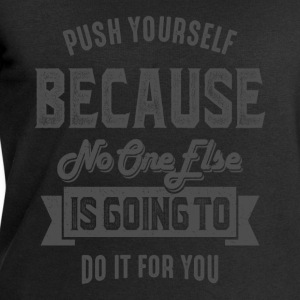 Push Yourself - Inspiration Quote. - Men's Sweatshirt by Stanley & Stella