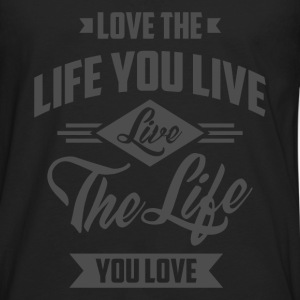 Love The Life - Inspirational Quotes. - Men's Premium Longsleeve Shirt