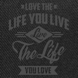 Love The Life - Inspirational Quotes. - Snapback Cap