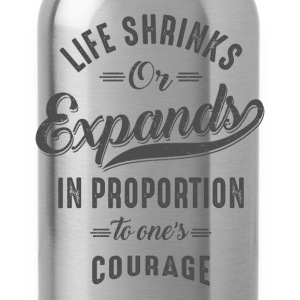 Courage - Inspiration Quote. - Water Bottle