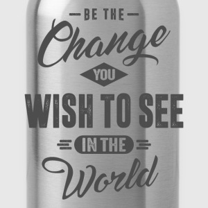 Be the Change - Inspiration Quote. - Water Bottle