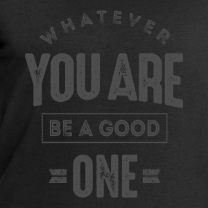Be a Good One - Inspiration Quote. - Men's Sweatshirt by Stanley & Stella