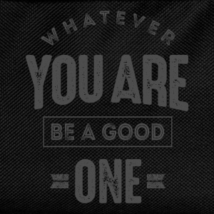Be a Good One - Inspiration Quote. - Kids' Backpack